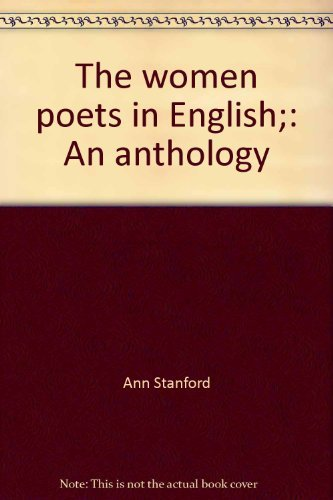 The women poets in English;: An anthology: Stanford, Ann