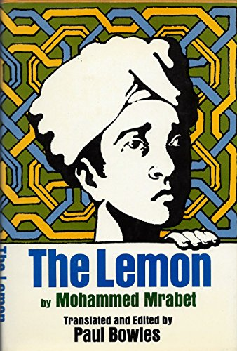 9780070737433: The Lemon; a Novel. Translated from the Moghrebi and Edited in Collaboration with Mohammed Mrabet by Paul Bowles