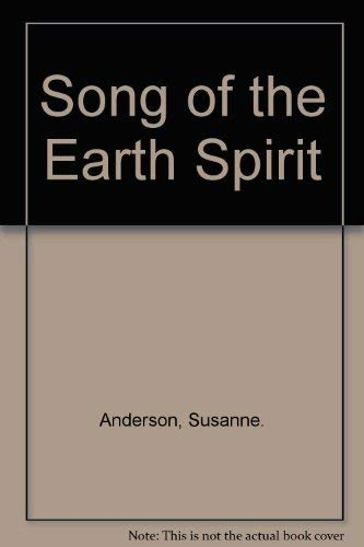 Song of the Earth Spirit.: ANDERSON, SUSANNE