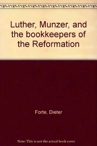 9780070737761: Luther, Munzer, and the bookkeepers of the Reformation
