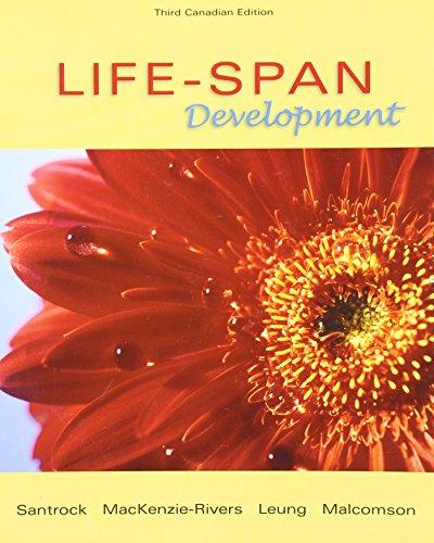 Life-Span Development, Third CDN Edition: John Santrock, Anne