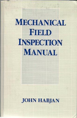 Mechanical Field Inspection Manual: Habjan, John