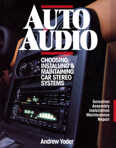 9780070765351: Auto Audio: Choosing, Installing and Maintaining Car Stereos