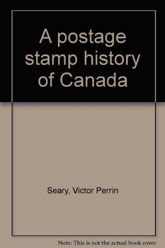 A postage stamp history of Canada: Seary, Victor Perrin
