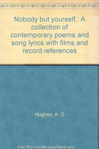 9780070773288: Nobody but yourself,: A collection of contemporary poems and song lyrics with films and record references
