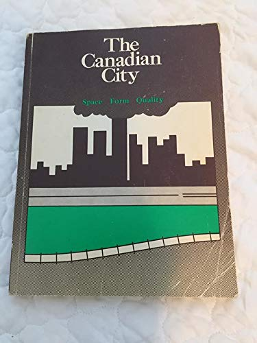 9780070774759: The Canadian city;: Space, form, quality