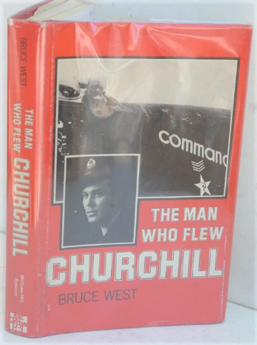 9780070777576: The Man Who Flew Churchill