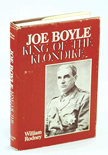 9780070777637: Joe Boyle King of the Klondike