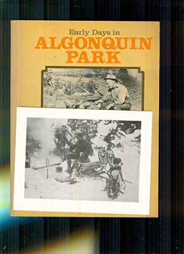 9780070777866: EARLY DAYS IN ALGONQUIN PARK