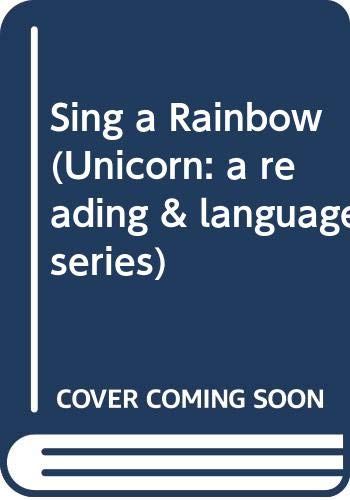 9780070779013: Sing a Rainbow (Unicorn: a reading & language series)