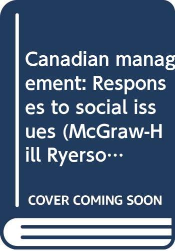 9780070779518: Canadian management: Responses to social issues (McGraw-Hill Ryerson series in Canadian marketing and management)