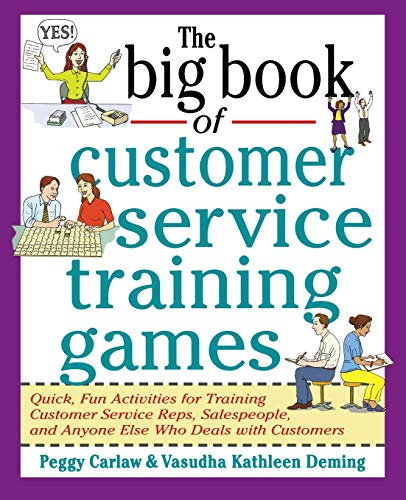 9780070779747: The Big Book of Customer Service Training Games: Quick, Fun Activities for Training Customer Service Reps, Salespeople, and Anyone Else Who Deals with Customers (Big Book Series)