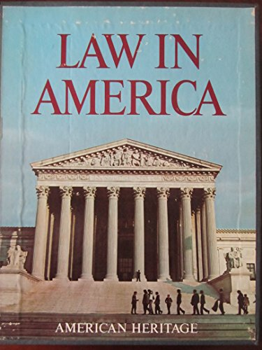AMERICAN HERITAGE HISTORY OF THE LAW IN AMERICA, THE: Schwartz, Bernard