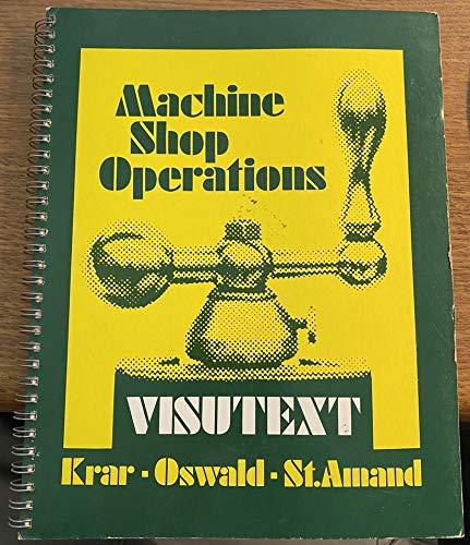 Machine Shop Operations: S. F. Krar,