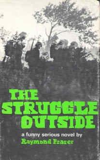 Title  The struggle outside  Raymond Joseph Fraser f10c1ee40