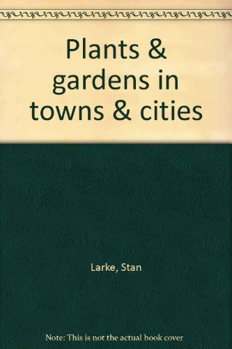 9780070822337: Plants & gardens in towns & cities