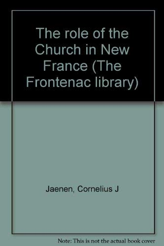 9780070822580: The role of the church in New France (The Frontenac library)