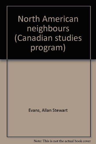 9780070822979: North American neighbours (Canadian studies program)