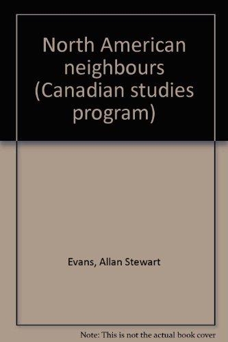 9780070822979: North American neighbours (Canadian studies program)