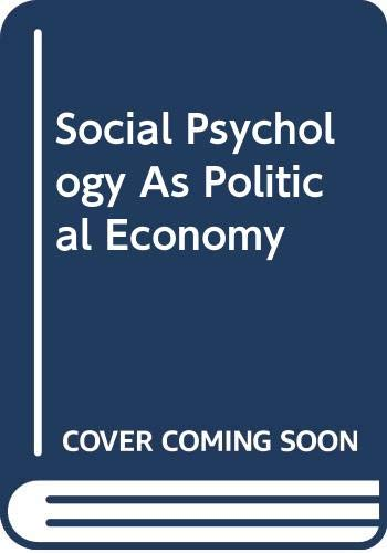 9780070823471: Social Psychology As Political Economy (McGraw-Hill Ryerson series in Canadian sociology)