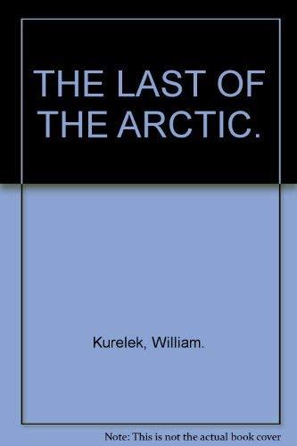 The Last of the Arctic: KURELEK, William