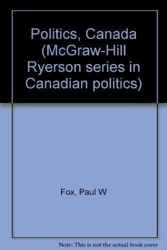 9780070824546: Politics, Canada (McGraw-Hill Ryerson series in Canadian politics)