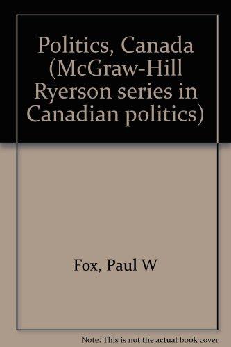 9780070825000: Politics, Canada (McGraw-Hill Ryerson series in Canadian politics)
