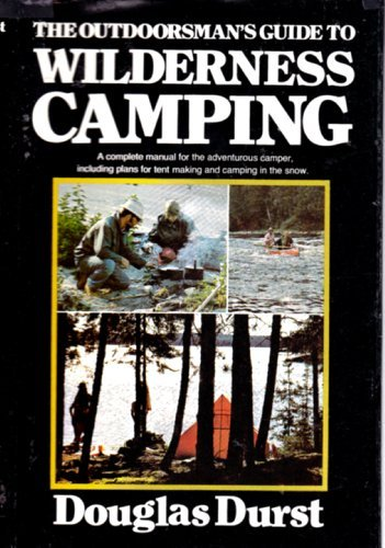 9780070825390: The outdoorsman's guide to wilderness camping: A complete manual for the adventurous camper