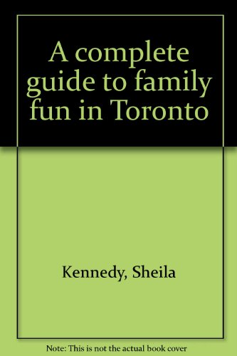 9780070825406: A complete guide to family fun in Toronto