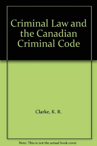9780070825536: Criminal Law and the Canadian Criminal Code