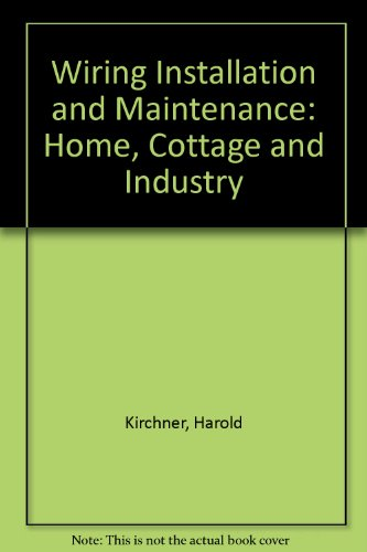 9780070826724: Wiring Installation and Maintenance: Home, Cottage, Industry