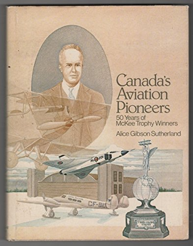 9780070827042: Canada's Aviation Pioneers: 50 Years of McKee Trophy Winners