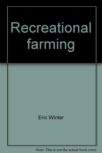 9780070827080: Recreational farming: Finding and working your own place in the country