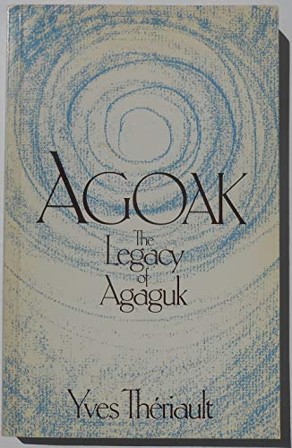 9780070829343: Agoak: The legacy of Agaguk