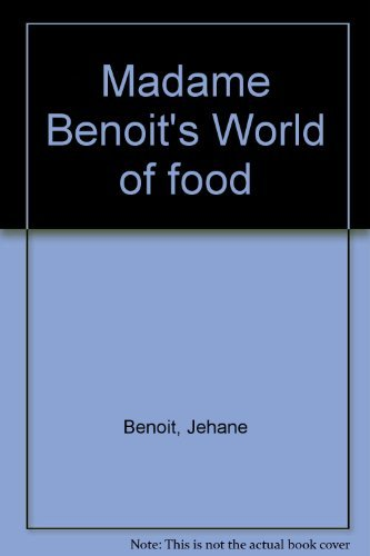 9780070829749: Madame Benoit's World of food