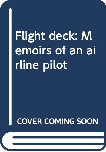 9780070829756: Flight deck: Memoirs of an airline pilot