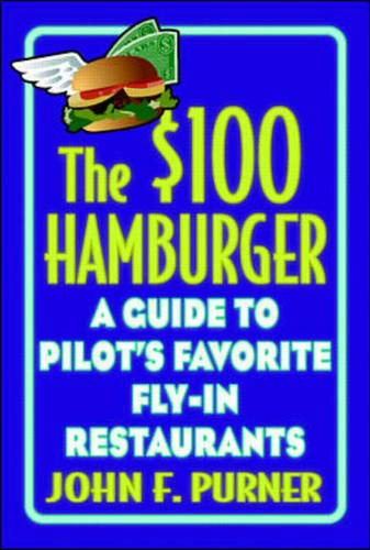 9780070837140: The $100 Hamburger: A Guide to Pilots' Favorite Fly-In Restaurants