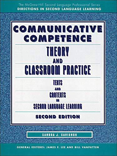 Communicative Competence: Theory and Classroom Practice: Savignon, Sandra J