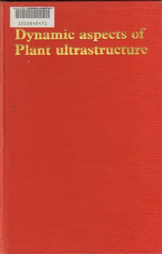 9780070840171: Dynamic Aspects of Plant Ultrastructure (European plant biology series)