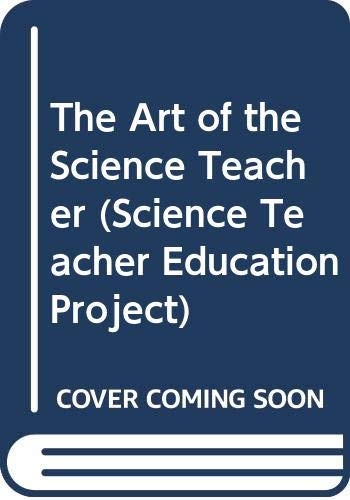 9780070840348: The Art of the Science Teacher (Science Teacher Education Project)