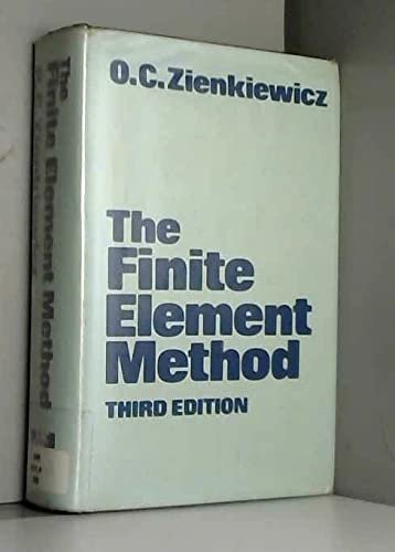 The Finite Element Method, 3rd Edition: Zienkiewicz, O.C.