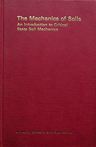 9780070840775: The Mechanics of Soils: An Introduction to Critical State Soil Mechanics (McGraw-Hill university series in civil engineering)