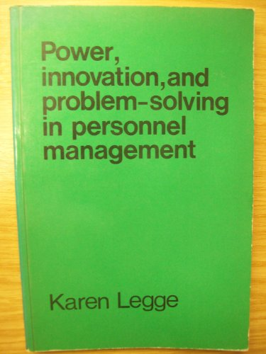 Power Innovation and Problem Solving in Personnel: Legge, Karen