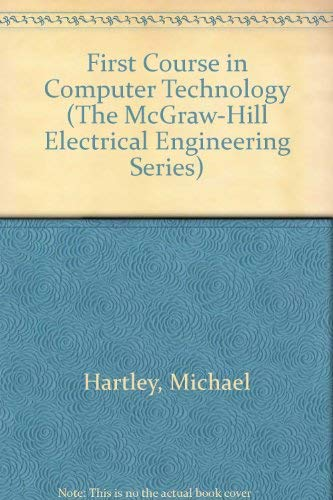 9780070840805: A first course in computer technology (McGraw-Hill electrical engineering series)