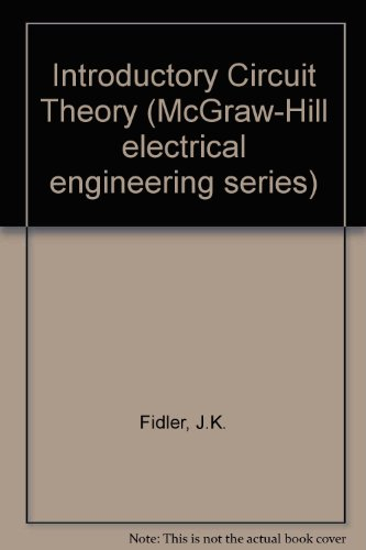 Introductory Circuit Theory (McGraw-Hill electrical engineering series): Fidler, J. K.