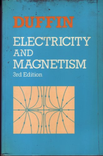 Electricity and Magnetism: Duffin, W. J.