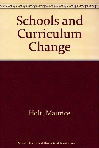 9780070841130: Schools and Curriculum Change