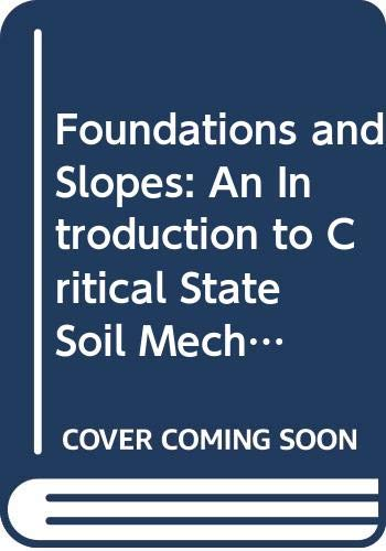 9780070841185: Foundations and Slopes: An Introduction to Critical State Soil Mechanics (University series in civil engineering)