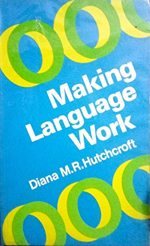 9780070841192: Making Language Work: A Practical Approach to Literacy for Teachers of 5- To 13-Year-Old Children (Mcgraw-Hill Series for Serving Teachers)