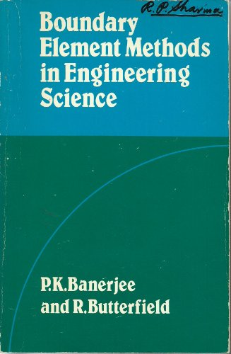Boundary Element Methods in Engineering Science: Banerjee, P.K.; Butterfield, R.